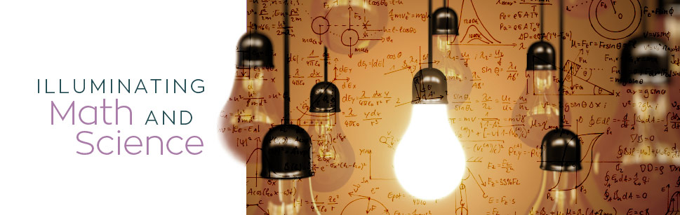Illuminating Math and Science