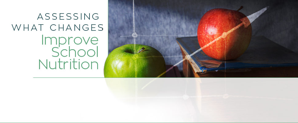Assessing What Changes Improve School Nutrition