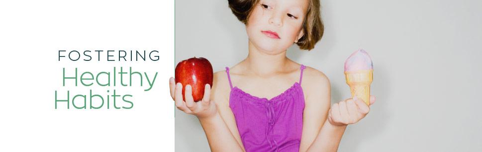 Fostering Healthy Habits